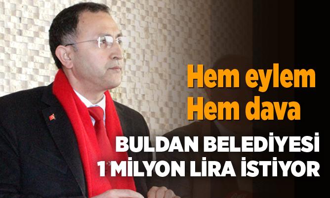 Buldan Belediyesi 1 milyon lira istiyor