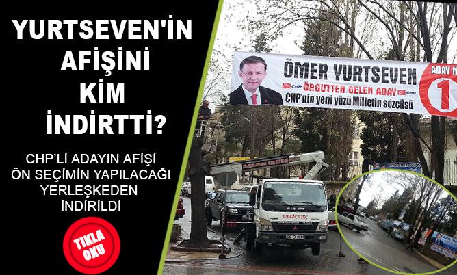 Yurtseven'in afişini polis mi indirdi?