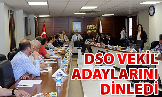 DSO vekil adaylarını dinledi
