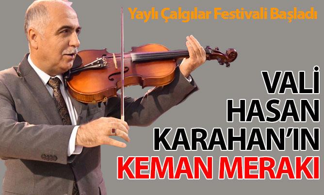 Yaylı Çalgılar Festivali başladı. Vali Karahan'ın keman merakı